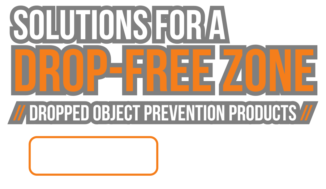 Dropped Object Prevention Products