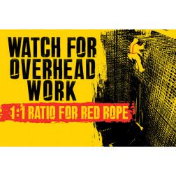Watch for Overhead Work - Tie Off