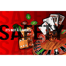 Safety is NOT a Gamble
