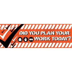 Did you Plan your Work?