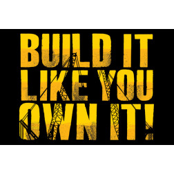 Build it Like you Own it
