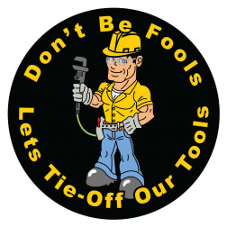 Don't Be Fools Lets Tie-Off Our Tools Decal