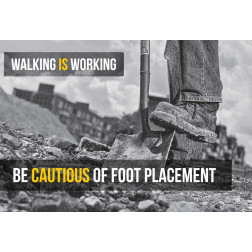 Walking is Working - Be cautious of foot placement
