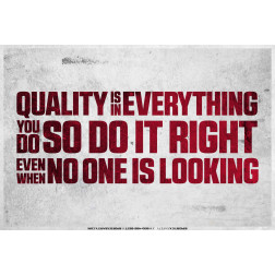 Quality is in Everything You Do