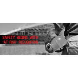 Safety Begins With At Risk Recognition