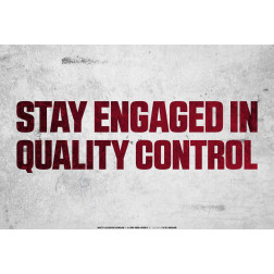 Stay Engaged In Quality Control